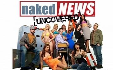 Naked News Uncovered (TV Mini Series 2013- ) - IMDb